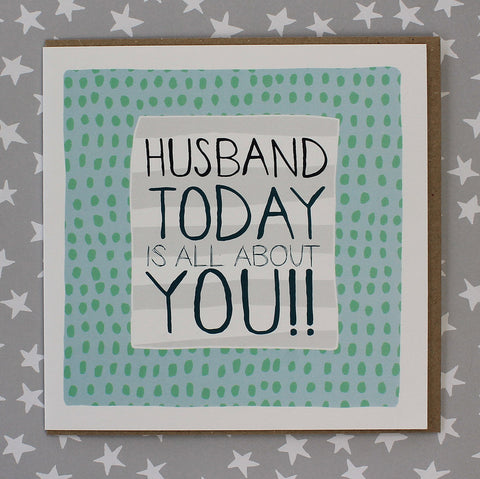 Husband Today Is All About You!! (IR15)