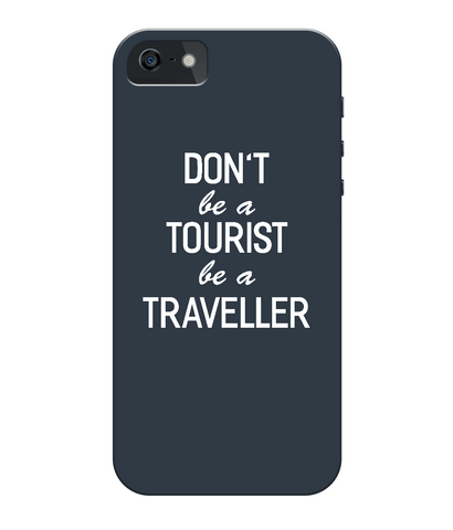 iPhone 5/5s Full Wrap Case 'Don't be a tourist be a traveller'