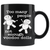 Not Enough Voodoo Dolls 11oz Black Mug