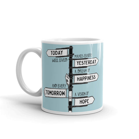 Perfect Gift Irish Road Sign Mug - 'Today well lived makes every yesterday a dream of happiness and every tomorrow a vision of hope'.