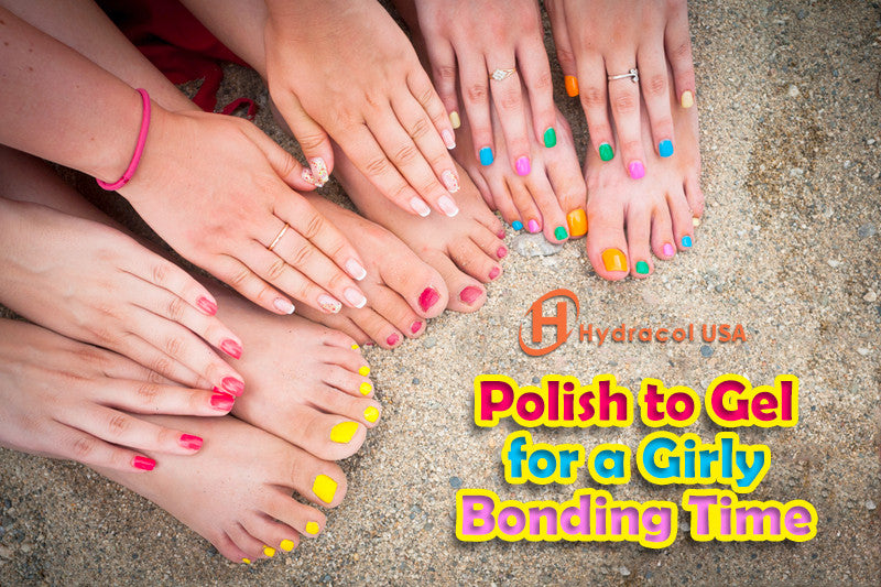 Polish to Gel For A Girly Bonding Time