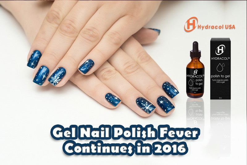 Gel Nail Polish Fever Continues in 2016
