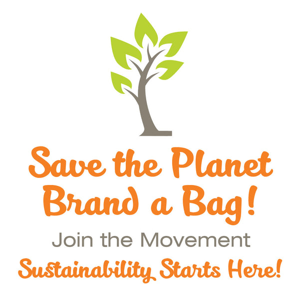 Save the Planet - Brand a Bag!