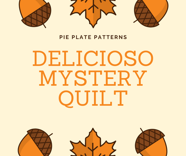 Delicioso Mystery Quilt - Sew Along Fall 2020