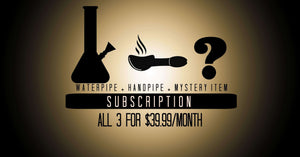 Subscription = 1 Water pipe  + 1 Hand pipe + 1 Mystery gift Care Package