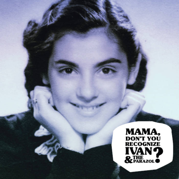Mama Don't You Recognize Ivan & The Parazol? (CD)