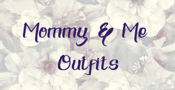 New Mommy and Me Outfits <3