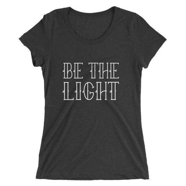 Be the Light Form Fitted T-Shirt