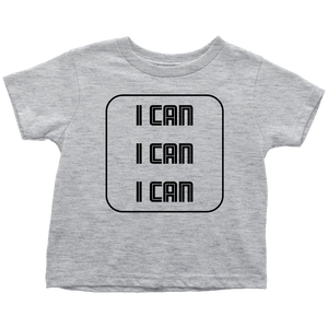 I Can Toddler T-Shirt