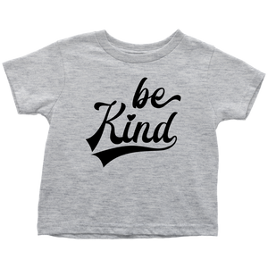Be Kind Toddler T-Shirt