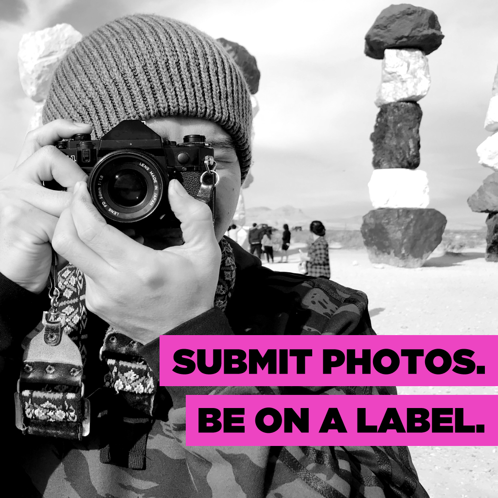Submit photos. Be on a label.