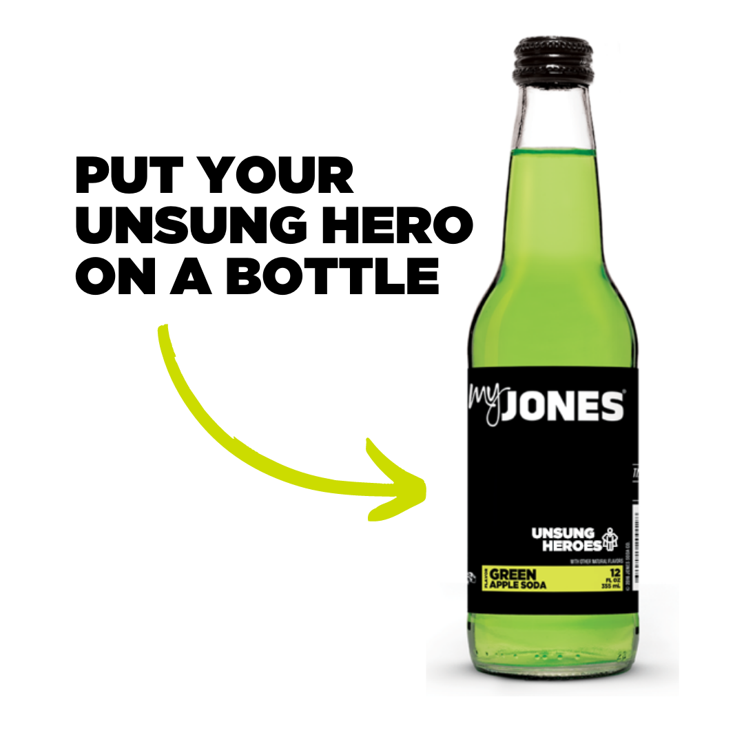 Put your unsung hero on a bottle