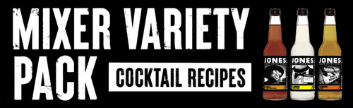 Mixer Variety Pack Cocktail Recipes