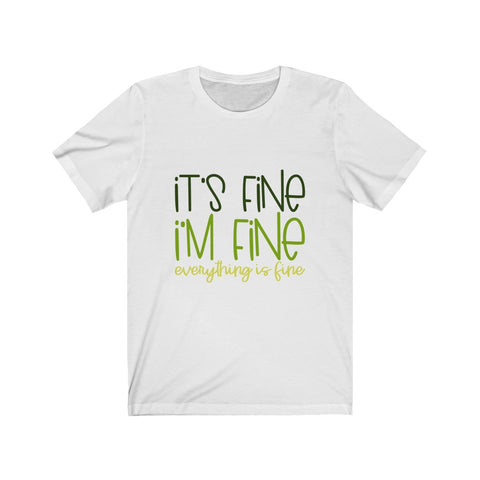 It's Fine, I'm Fine, Everything is FINE Unisex Jersey Short Sleeve Tee