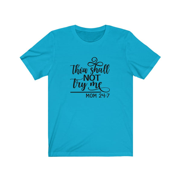 Thou Shall Not Try Me Mom Shirt - Unisex Jersey Short Sleeve Tee