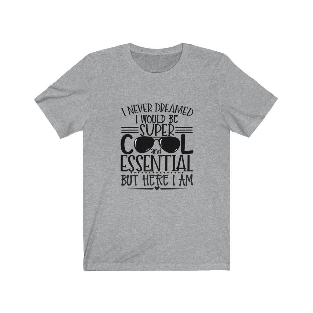 I Never Knew I could Be Super Cool and Essential Unisex Jersey Short Sleeve Tee