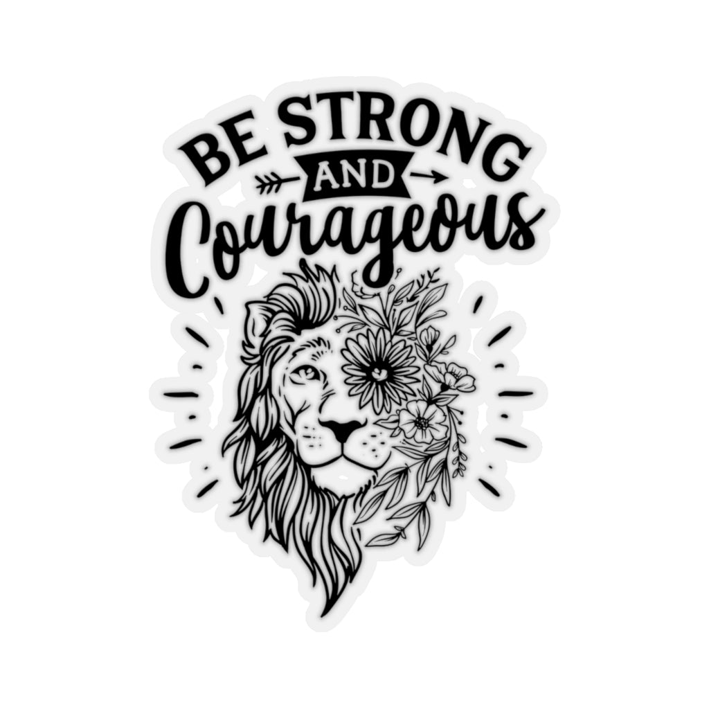 Be Strong and Courageous Kiss-Cut Stickers