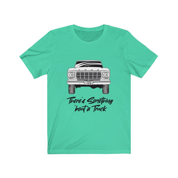 There's Something 'bout a Truck Unisex Jersey Short Sleeve Tee