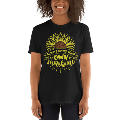Always Bring Your Own Sunshine Short-Sleeve Unisex T-Shirt