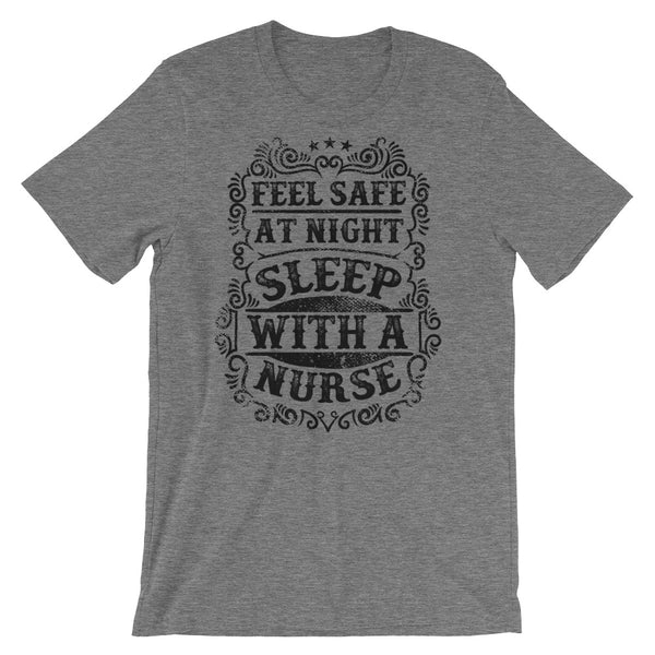 Feel Safe At Night, Sleep With A Nurse Short-Sleeve Unisex T-Shirt - Apparelized