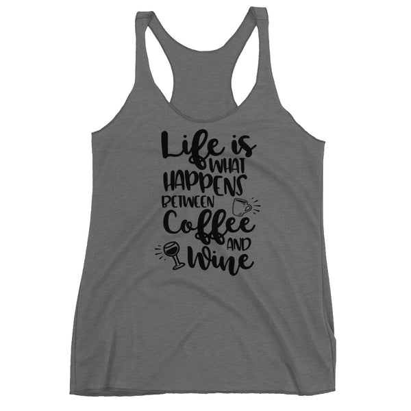 Life is What Happens Between Coffee and Wine Women's Racerback Tank - Apparelized
