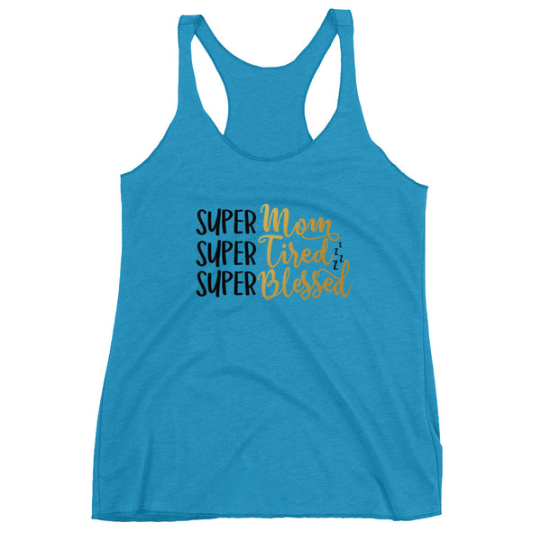 Super Mom, Super Tired and Super Blessed Women's Racer-back Tank - Apparelized