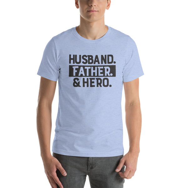 Husband, Father and Hero Short-Sleeve Unisex T-Shirt - Apparelized