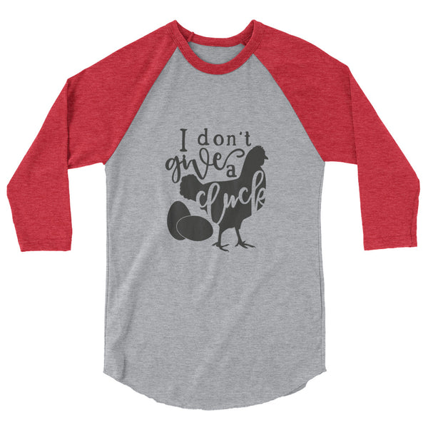 I Don't Give a Cluck 3/4 sleeve raglan shirt - Apparelized