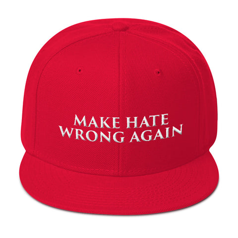 Make Hate Wrong Again Snapback Hat