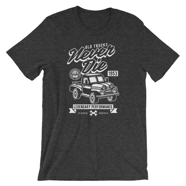 Old Trucks Never Die Short-Sleeve Unisex T-Shirt - Apparelized