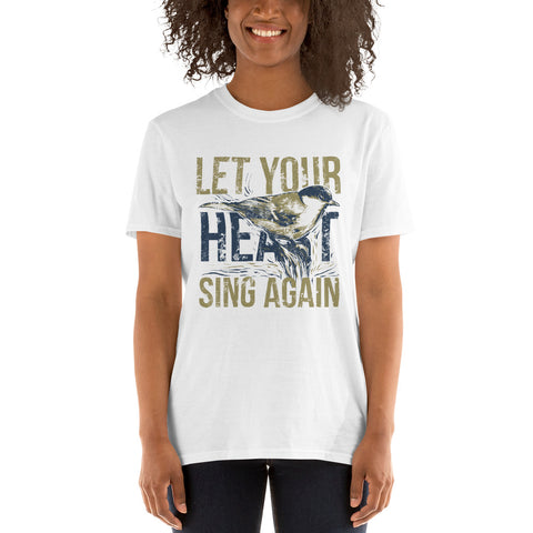 Let Your Heart Sing Again Inspirational Quote Unisex Shirt