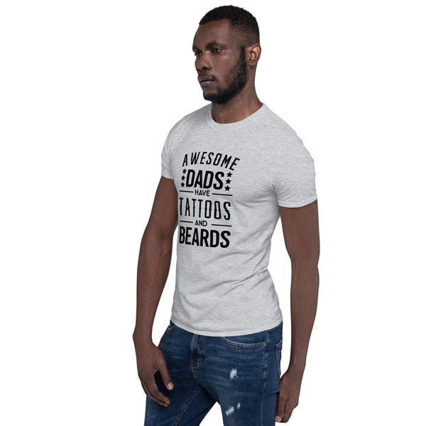 Awesome Dads Have Tattoos and Beards Short-Sleeve Unisex T-Shirt
