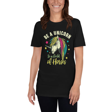 Be A Unicorn In A Field Of Horses Short-Sleeve Unisex T-Shirt