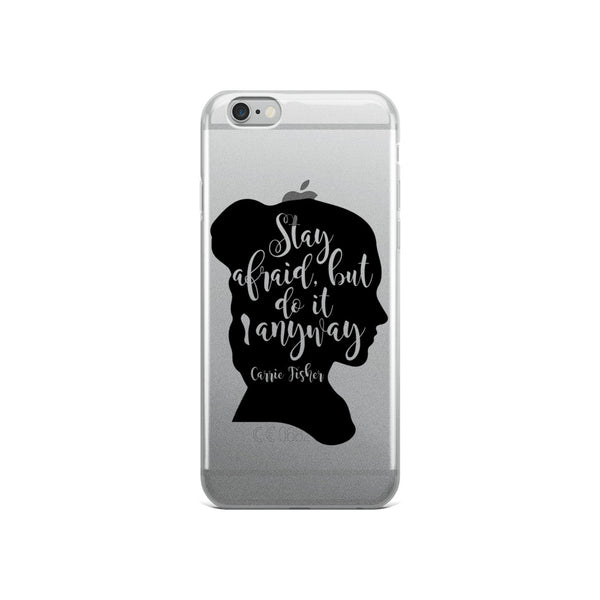 Carrie Fisher Stay Afraid But Do It Anyway iPhone Case - Apparelized