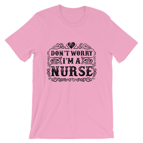 Don't Worry, I'm A Nurse Short-Sleeve Unisex T-Shirt - Apparelized