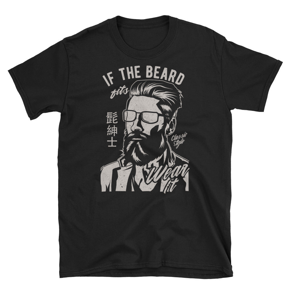 If the Beard Fits, Wear It Short-Sleeve Unisex T-Shirt - Apparelized