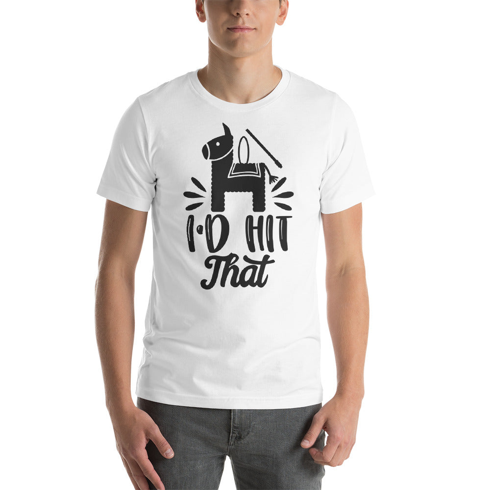 I'd Hit That Short-Sleeve Unisex T-Shirt - Apparelized