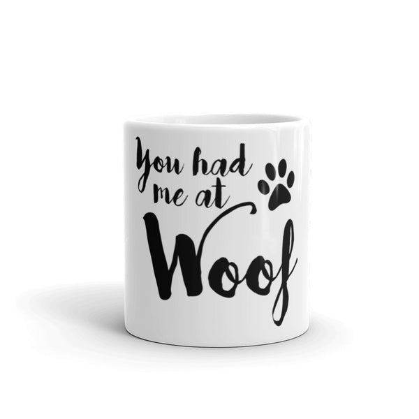 You Had Me At Woof Mug - Apparelized