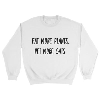 Eats More Plants, Pet More Cats Sweatshirt-Pawsome Couture