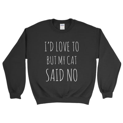 I'd Love To But My Cat Said No Sweater