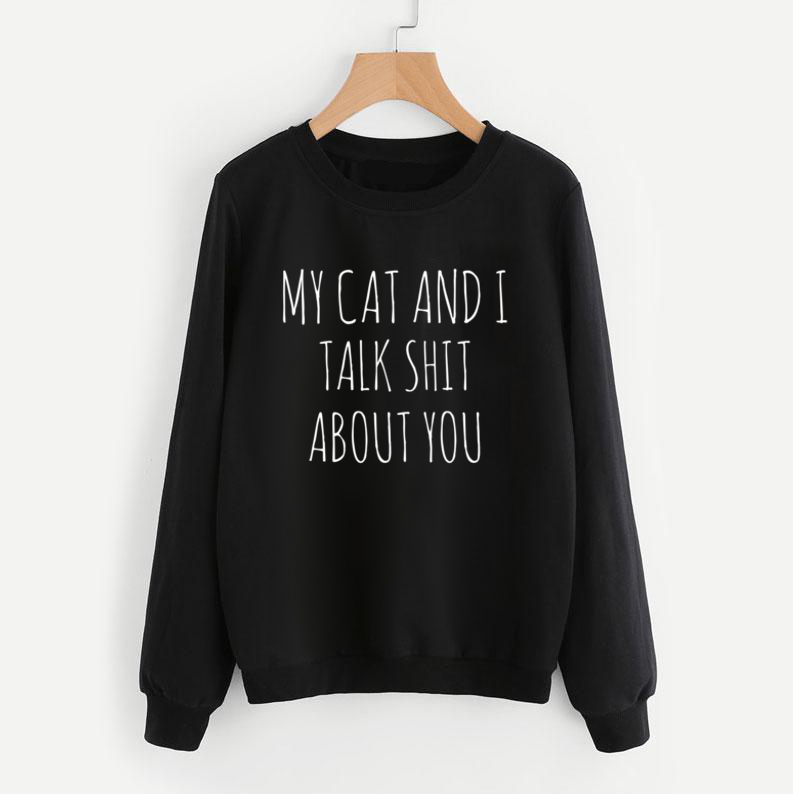 My Cat & I Talk Sh!t Sweatshirt