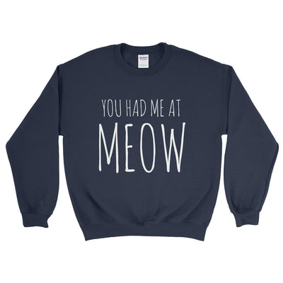You Had Me At Meow Sweater