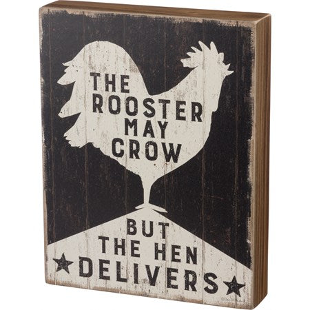 Rooster May Crow, But Hen Delivers