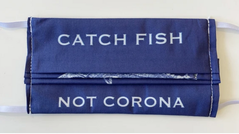 Catch Fish Not Corona Mask