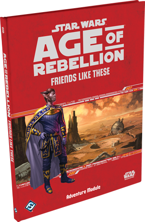 Star Wars Age of Rebellion Friends Like These
