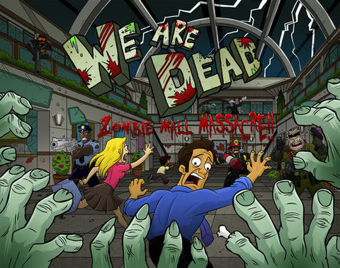 WE ARE DEAD ZOMBIE MALL MASSACRE