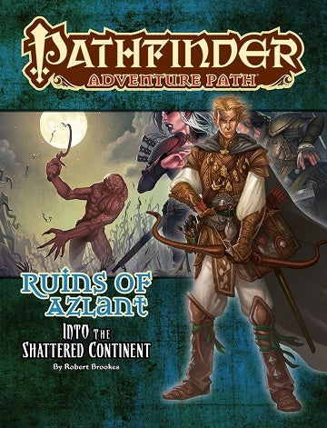 Pathfinder Adventure Path: Ruins of Azlant - Into the Shattered Continent