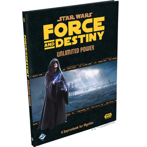 Star Wars RPG Force and Destiny: Unlimited Power (Q2 2018)