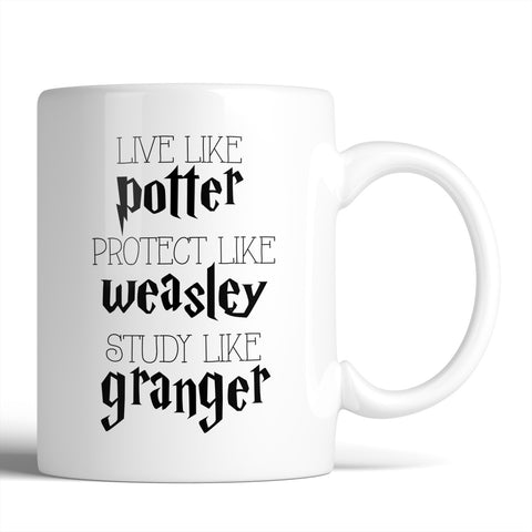 Harry Potter Live Like Potter Protect Like Weasley Study Like Granger 11oz Mug