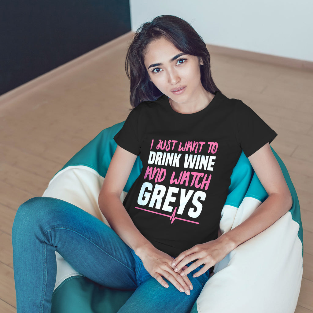 Greys Anatomy I Just Want To Drink Wine And Watch Greys Shirt